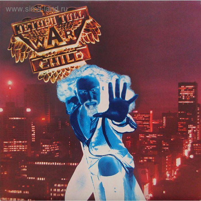 Виниловая пластинка Jethro Tull - War Child