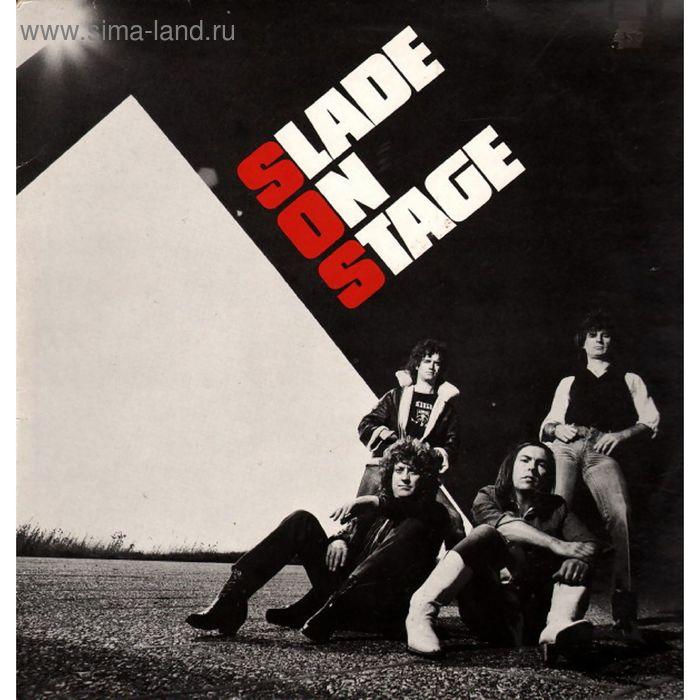 Виниловая пластинка Slade - Slade On Stage
