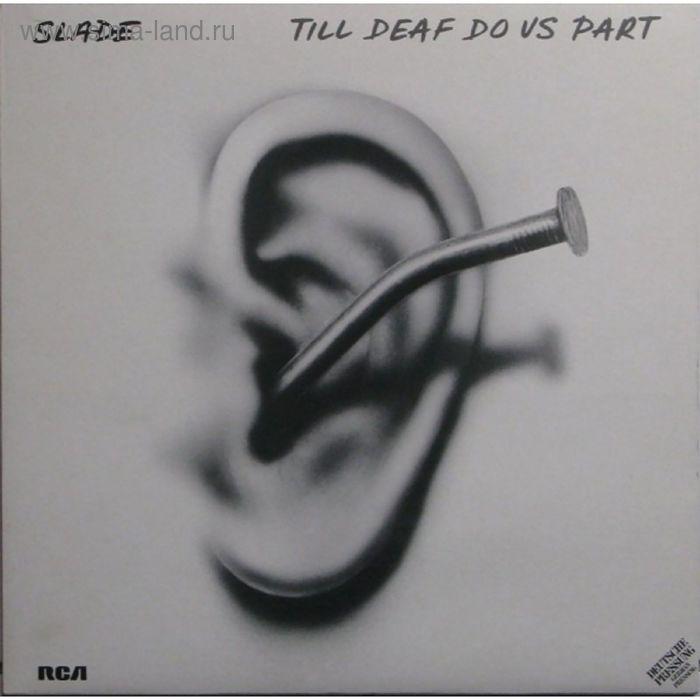 Виниловая пластинка Slade - Till Deaf Do Us Part