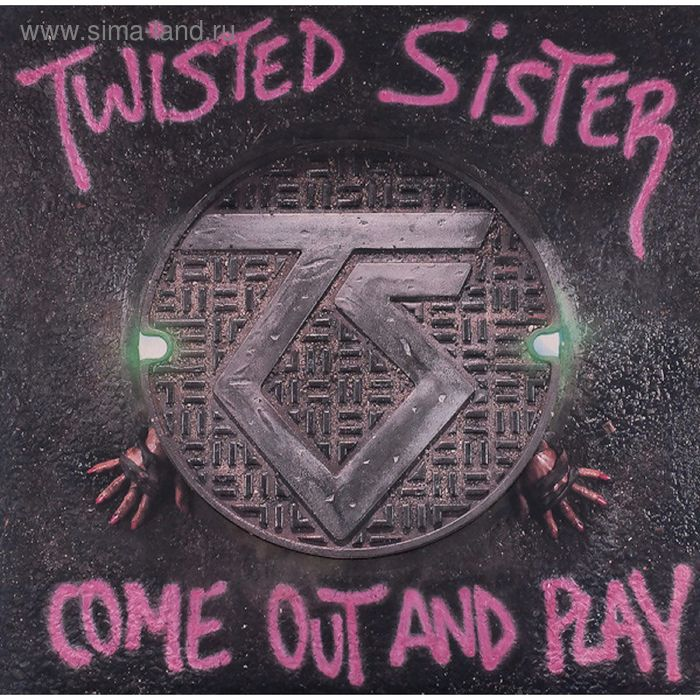 Виниловая пластинка Twisted Sister - Come Out And Play
