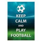 Постер «Играй в футбол!», А4 21 х 29 см